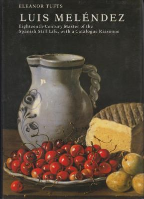 luis-melendez-eighteenth-century-master-of-the-spanish-still-life-with-a-catalogue-raisonnE-