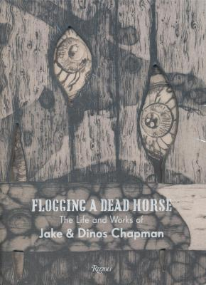 flogging-a-dead-horse-the-life-and-works-of-jake-and-dinos-chapman