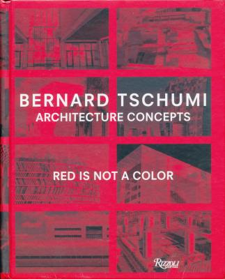 bernard-tschumi-architecture-concepts-red-is-not-a-color-anglais
