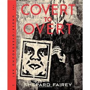covert-to-overt-the-under-overground-art-of-shepard-fairey