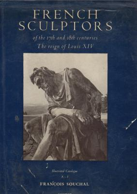 french-sculptors-of-the-17th-and-18th-centuries-the-reign-of-louis-xiv-3-volumes-