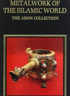 metalwork-of-the-islamic-world-the-aron-collection-