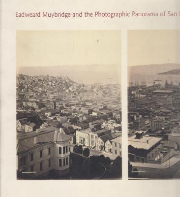 eadweard-muybridge-and-the-photographic-panorama-of-san-francisco-1850-1880