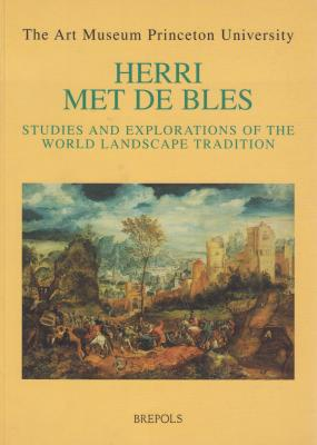 herri-met-de-bles-studies-and-explorations-of-the-world-landscape-tradition-