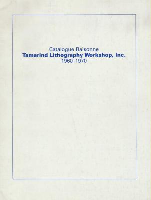 catalogue-raisonnE-tamarind-lithography-workshop-inc-1960-1970