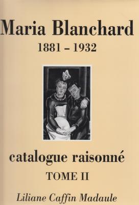 maria-blanchard-catalogue-raisonnE-tome-i-et-ii