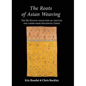 the-roots-of-asian-weaving-the-he-haiyan-collection-of-textiles-and-looms-from-southwest-of-china