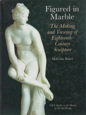 figured-in-marble-the-making-and-viewing-of-eighteenth-century-sculpture