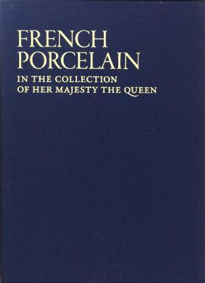 french-porcelain-in-the-collection-of-her-majesty-the-queen-3-volumes-anglais