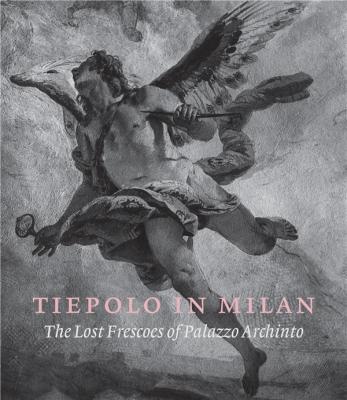 tiepolo-in-milan-the-lost-frescoes-of-palazzo-archinto