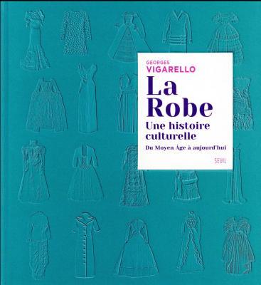 la-robe-une-histoire-culturelle-du-moyen-Âge-À-aujourd-hui