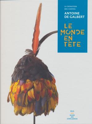 le-monde-en-tEte-la-donation-des-coiffes-antoine-de-galbert