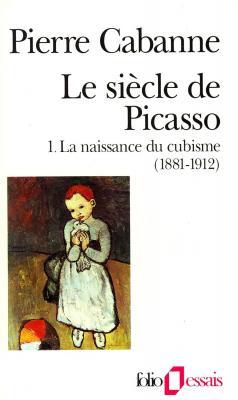 le-siecle-de-picasso-tome-1-la-naissance-du-cubisme-1881-1912-