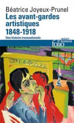 les-avant-gardes-artistiques-1848-1918-une-histoire-transnationale
