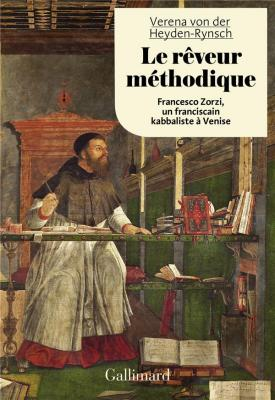 le-rEveur-mEthodique-francesco-zorzi-un-franciscain-kabbaliste-À-venise