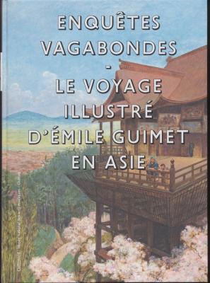 enquEtes-vagabondes-le-voyage-illustrE-d-Emile-guimet-en-asie