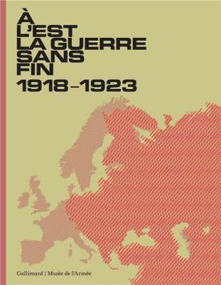 À-l-est-la-guerre-sans-fin-1918-1923-