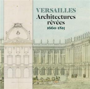 versailles-architectures-rEvEes-1660-1815-