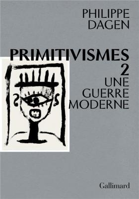 primitivismes-2-une-guerre-moderne
