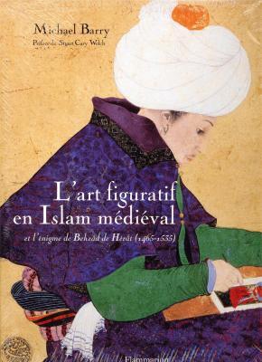 l-art-figuratif-en-islam-mEdiEval-l-Enigme-de-behzÂd-de-hErÂt-1465-1535-