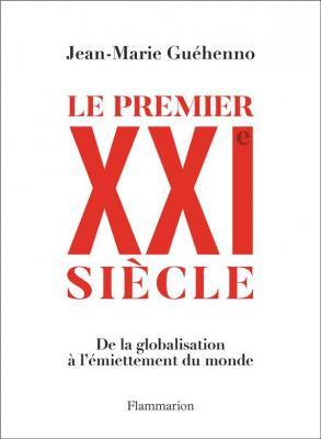 le-premier-xxie-siecle-de-la-globalisation-a-l-emiettement-du-monde