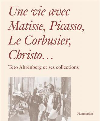 une-vie-avec-matisse-picasso-le-corbusier-christo-teto-ahrenberg-et-ses-collections
