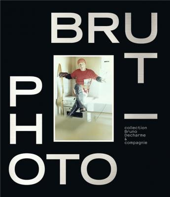 photo-brut-collection-bruno-decharme-compagnie