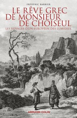 le-reve-grec-de-monsieur-de-choiseul-les-voyages-d-un-europeen-des-lumieres