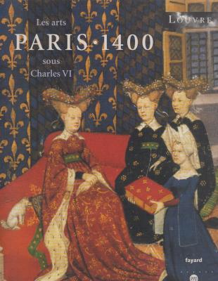 paris-1400-les-arts-sous-charles-vi-
