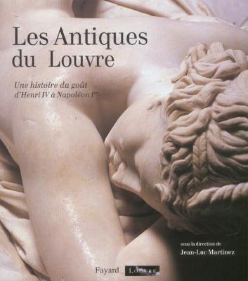 les-antiques-du-louvre-une-histoire-du-gout-d-henri-iv-a-napoleon-ier-
