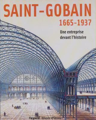 saint-gobain-1665-1937-une-entreprise-devant-l-histoire