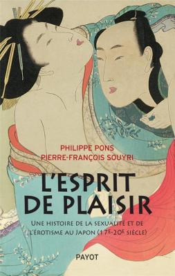 l-esprit-de-plaisir-une-histoire-de-la-sexualitE-et-de-l-Erotisme-au-japon-xviie-xxe-siEcle-