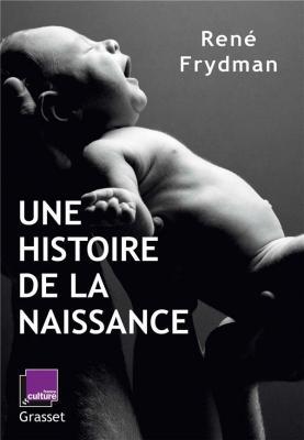 une-histoire-de-la-naissance-en-coedition-avec-france-culture
