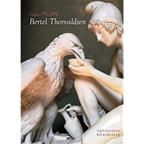 bertel-thorvaldsen-sa-vie-et-son-oeuvre