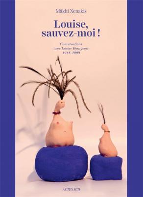 louise-sauvez-moi-!-conversations-avec-louise-bourgeois-1988-2009