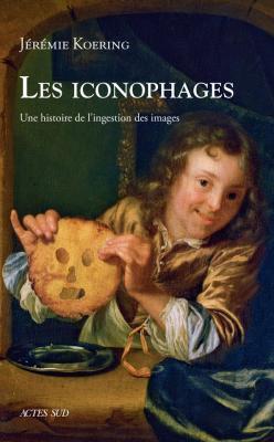 les-iconophages-une-histoire-de-l-ingestion-des-images