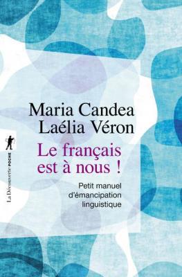 le-franÇais-est-a-nous-!-petit-manuel-d-Emancipation-linguistique
