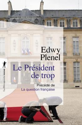 le-president-de-trop-precede-de-la-question-francaise