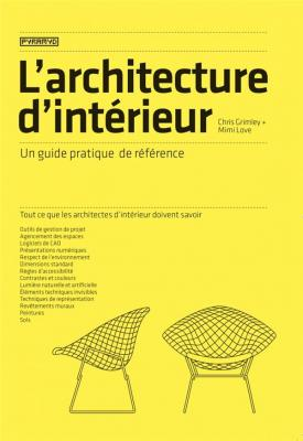 l-architecture-d-intErieur-un-guide-pratique-de-rEfErence