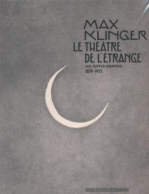 max-klinger-le-thEÃ'tre-de-l-Etrange-les-suites-gravEes-1879-1915
