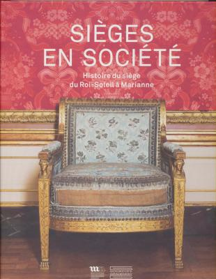 sieges-en-sociEtE-histoire-du-siEge-du-roi-soleil-À-marianne