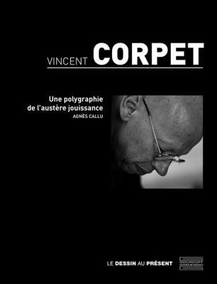 vincent-corpet-une-polygraphie-de-l-austEre-jouissance