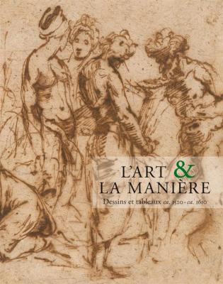 l-art-la-maniEre-dessins-et-tableaux-ca-1520-ca-1610