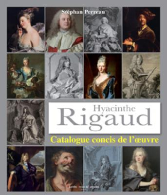 hyacinthe-rigaud-1659-1753-catalogue-concis-de-l-oeuvre