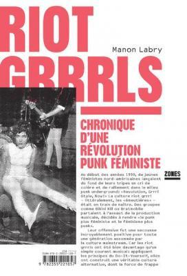 riot-grrrls-chronique-d-une-rEvolution-punk-fEministe