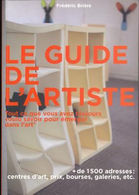 le-guide-de-l-artiste-tout-ce-que-vous-avez-toujours-voulu-savoir-pour-emerger-tout-ce-que-vous-a