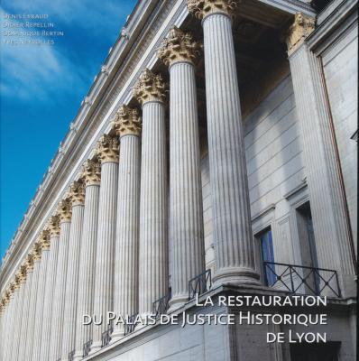 la-restauration-du-palais-de-justice-historique-de-lyon