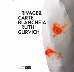 rivages-carte-blanche-a-ruth-gurvich