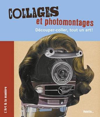 collages-et-photomontages-dEcouper-coller-tout-un-art-!