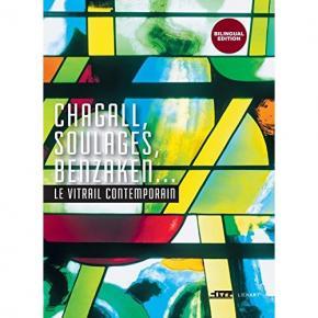 chagall-soulages-benzaken-le-vitrail-contemporain